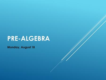 PRE-ALGEBRA Monday, August 18. LEARNING TARGET I will be able to multiply and divide fractions and mixed numbers.