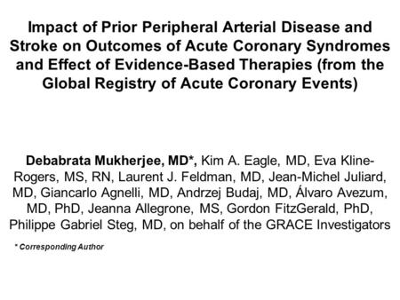 Impact of Prior Peripheral Arterial Disease and Stroke on Outcomes of Acute Coronary Syndromes and Effect of Evidence-Based Therapies (from the Global.