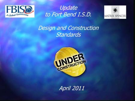Update to Fort Bend I.S.D. Design and Construction Standards April 2011.