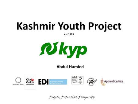 Kashmir Youth Project est 1979 People, Potential, Prosperity Abdul Hamied.