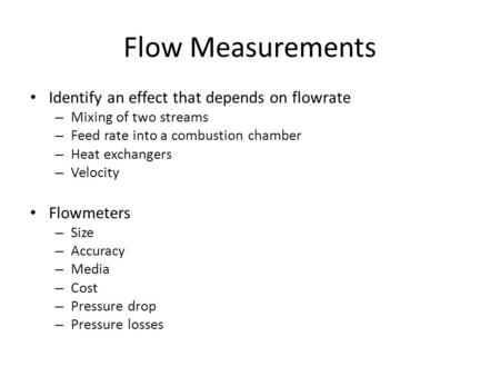 Flow Measurements Identify an effect that depends on flowrate