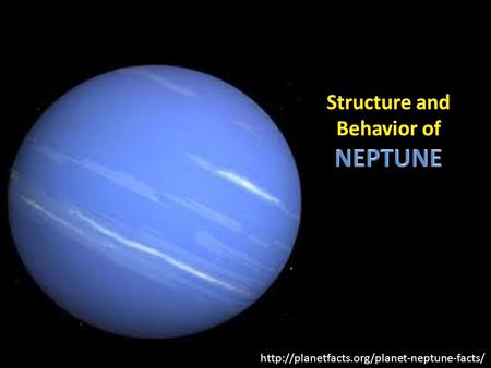 Neptune is the 8th planet from the sun in our solar system.