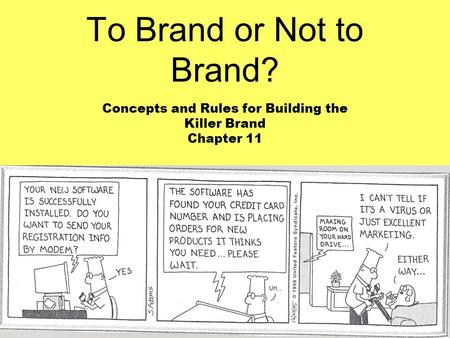 To Brand or Not to Brand? Concepts and Rules for Building the Killer Brand Chapter 11.