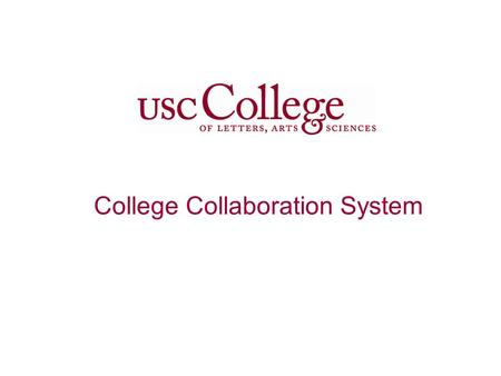 College Collaboration System User Office Desktop USC Mail Server College Mail Server User Home Desktop Net USC College.