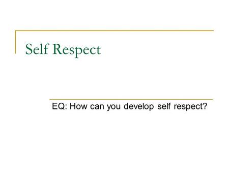 Self Respect EQ: How can you develop self respect?