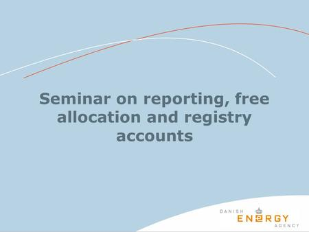 Seminar on reporting, free allocation and registry accounts.