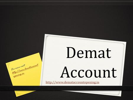 Demat Account  For more visit  opening.in  opening.in.