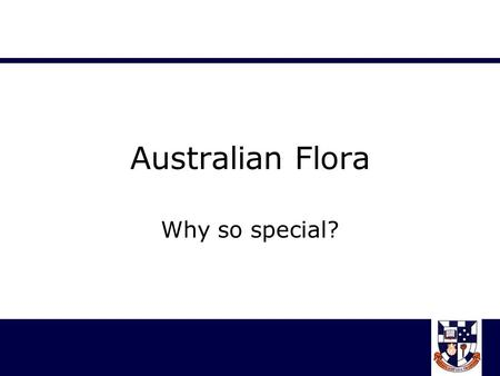"Australian Flora Why so special?. State Emblem Quiz Heading ""Australian Flora"" Numbers 1-9 1.5. 2.6. 3.7. 4.8. 9."