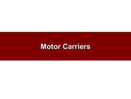 Motor Carriers.