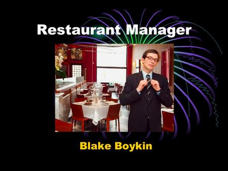 Restaurant Manager Blake Boykin. Definition & Nature of Work Restaurant managers, or general managers, keep their restaurants operating at a profit. To.