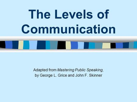 The Levels of Communication