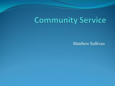 "Matthew Sullivan. Definition of Service Learning ""Service-learning is a method through which citizenship, academic subjects, skills, and values are taught."