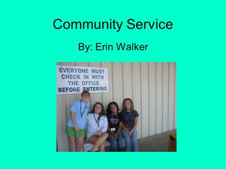 Community Service By: Erin Walker. Second Harvest Food Bank It is the largest hunger relief organization in South Georgia! This facility annually provides.