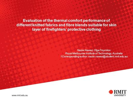 Evaluation of the thermal comfort performance of different knitted fabrics and fibre blends suitable for skin layer of firefighters' protective clothing.
