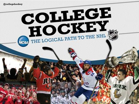 COLLEGEHOCKEYINC.COM. Funded by NHL and USA Hockey Education and advocacy group Represent all 59 Division I Programs What is College Hockey Inc.?
