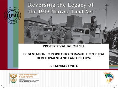 PROPERTY VALUATION BILL PRESENTATION TO PORTFOLIO COMMITTEE ON RURAL DEVELOPMENT AND LAND REFORM 30 JANUARY 2014.