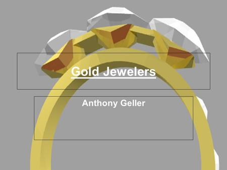Gold Jewelers Anthony Geller. Welcome, if you are watching this you have decided to shop at one of our finest jewelry stores in the country. In our customer.