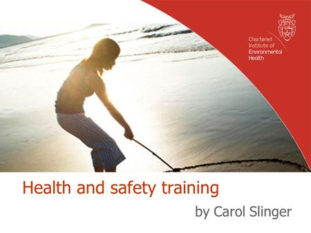 Health and safety training by Carol Slinger. Health and Safety What concerns you most?