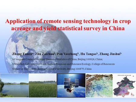 Application of remote sensing technology in crop acreage and yield statistical survey in China Zhang Fumin a, Zhu Zaichun b, Pan Yaozhong b, Hu Tangao.