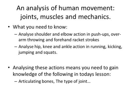 An analysis of human movement: joints, muscles and mechanics.