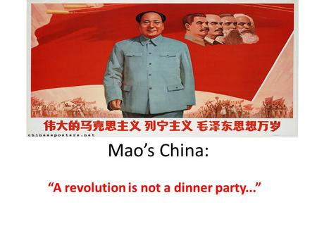 "Mao's China: ""A revolution is not a dinner party..."""