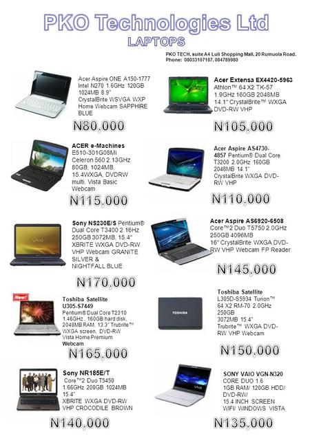 PKO TECH, suite A4 Luli Shopping Mall, 20 Rumuola Road. Phone: 08033107187, 084789980 Acer Aspire AS6920-6508 Core™2 Duo T5750 2.0GHz 250GB 4096MB 16