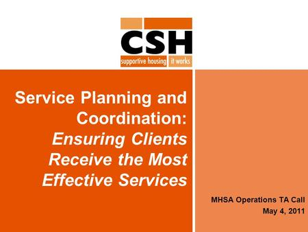Service Planning and Coordination: Ensuring Clients Receive the Most Effective Services MHSA Operations TA Call May 4, 2011.