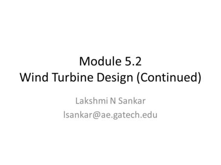 Module 5.2 Wind Turbine Design (Continued)