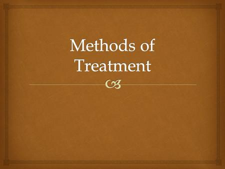   Surgery  Hormone Therapy  Radiation  Chemotherapy  Immunotherapy  Targeted therapy Methods of Treatment