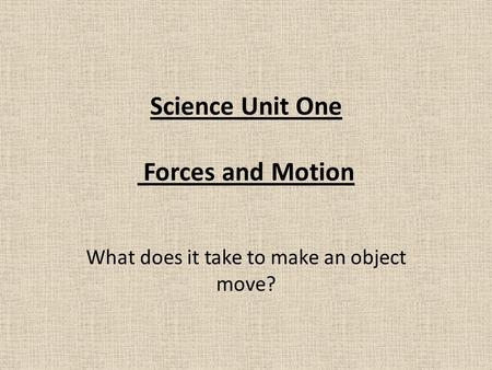 Science Unit One Forces and Motion