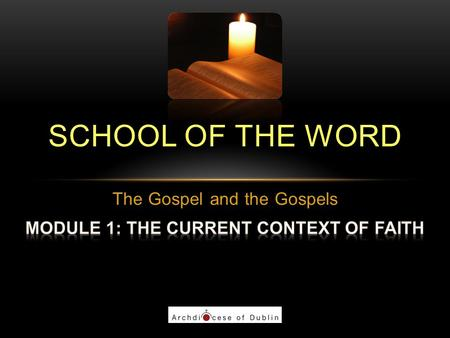 SCHOOL OF THE WORD. WWW.TARSUS.IE 2 WELCOME The School of the Word Initiative of Dublin diocese Adult faith formation Return to the person and message.