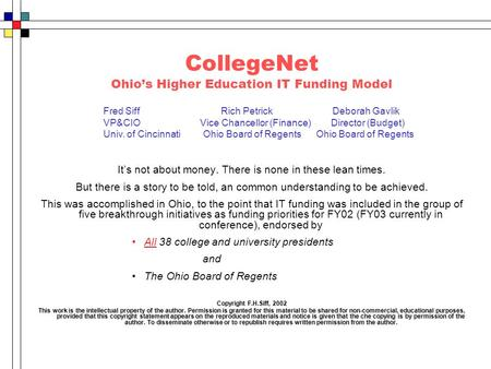 CollegeNet Ohio's Higher Education IT Funding Model It's not about money. There is none in these lean times. But there is a story to be told, an common.