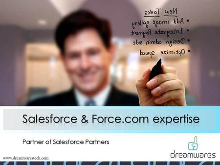 Partner of Salesforce Partners. Index 1.Company Overview 2.Why Dreamwares? 3.Salesforce Development Services 4.About 15-hours free development 5.Methodology.