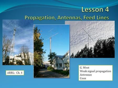 Lesson 4 Propagation, Antennas, Feed Lines