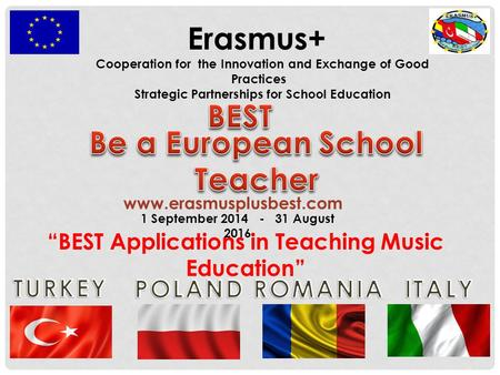 "Erasmus+ Cooperation for the Innovation and Exchange of Good Practices Strategic Partnerships for School Education 1 September 2014 - 31 August 2016 ""BEST."