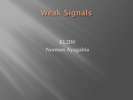 "KL2IW Norman Ayagalria. 2  Vertical antennas are perpendicular to earth  low ""take-off"" angle good for long distance comms  Limited bandwidth compared."