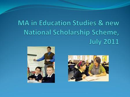 What is the MA in Ed Studies? A 2-5 year, part-time MA – you can become 'inactive' for 1 or 2 terms to balance work and study Flexible/individualised.