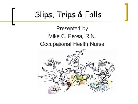 Presented by Mike C. Perea, R.N. Occupational Health Nurse