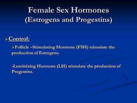 Female Sex Hormones (Estrogens and Progestins)