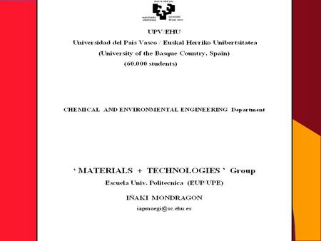 UPV/EHU NANOFUN-POLY 'Materials + Technologies' GroupUPV/EHU HEAD Iñaki MondragonFull Prof. Chemical Eng. STAFF DEDICATED TO NANOFUN-POLY Pedro M. RemiroAssociate.