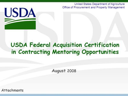 United States Department of Agriculture Office of Procurement and Property Management USDA Federal Acquisition Certification in Contracting Mentoring Opportunities.