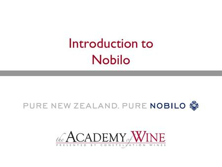 Introduction to Nobilo. Overview  History  Vineyards  Wines.