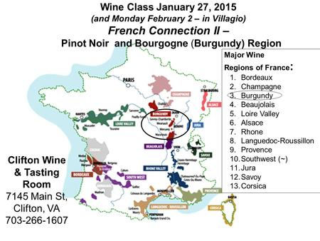 Wine Class January 27, 2015 (and Monday February 2 – in Villagio) French Connection II – Pinot Noir and Bourgogne (Burgundy) Region Clifton Wine & Tasting.