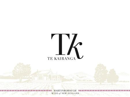 CORE MESSAGE Distinctively boutique, Te Kairanga was established over 20 years ago and is one of Martinborough's founding wineries. We have six vineyards.