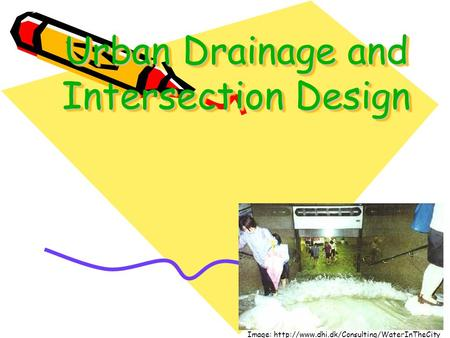 1 Urban Drainage and Intersection Design Image: