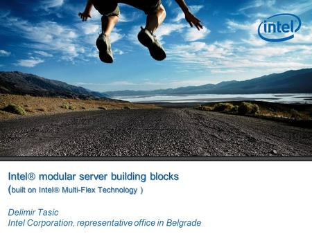 Intel  modular server building blocks ( built on Intel  Multi-Flex Technology ) Intel  modular server building blocks ( built on Intel  Multi-Flex.