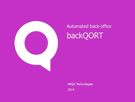 ARQA Technologies 2014 backQORT Automated back-office.