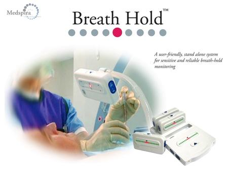 A user-friendly, stand alone system for sensitive and reliable breath-hold monitoring.