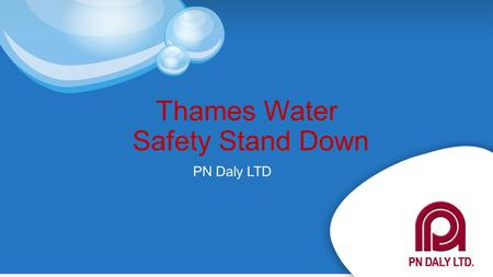 Thames Water Safety Stand Down PN Daly LTD.