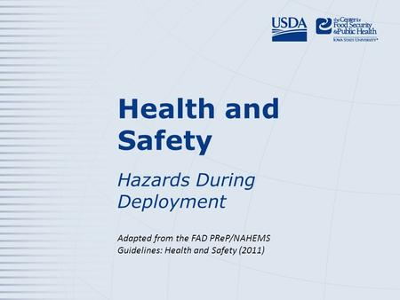 Health and Safety Hazards During Deployment Adapted from the FAD PReP/NAHEMS Guidelines: Health and Safety (2011)